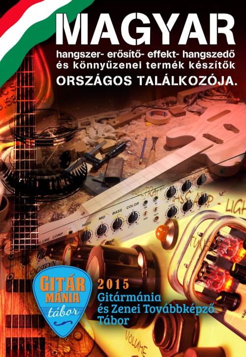 MAGYAR hangszer- erősítő- effekt- hangszedő és könnyűzenei termék készítők országos találkozója